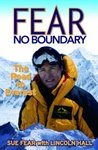 Fear No Boundary: The Road To Everest And Beyond