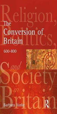 The Conversion of Britain by Barbara Yorke