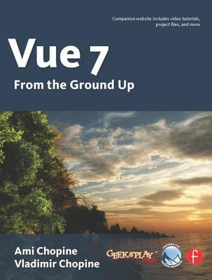 Vue 7: From the Ground Up: The Official Guide