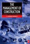 The Management of Construction: A Project Life Cycle Approach