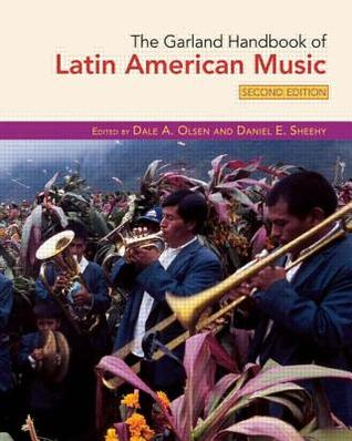 The Garland Handbook of Latin American Music by Dale A. Olson