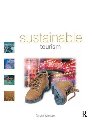 Sustainable Tourism by David Weaver