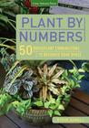 Plant by Numbers: 50 Houseplant Combinations to Decorate Your Space