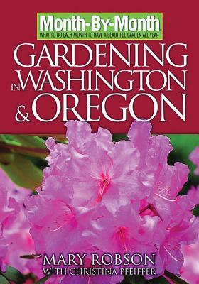 Month-By- Month Gardening in Washington & Oregon