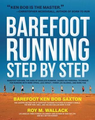Barefoot Running Step by Step by Roy Wallack