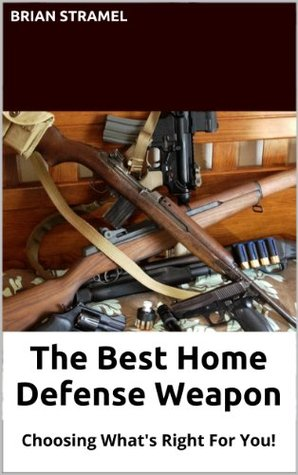 The Best Home Defense Weapon: Choosing What's Right For You!
