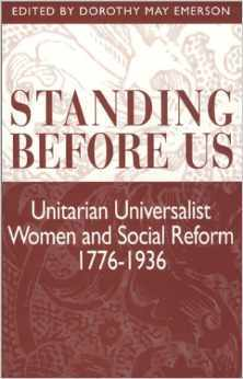 Standing Before Us: Unitarian Universalist Women and Social Reform, 1776-1936
