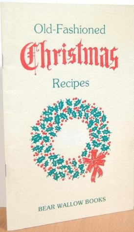 Old Fashioned Christmas Recipes 1980 (Bear Wallow Books)