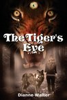 The Tiger's Eye (Anna's Worlds #1)