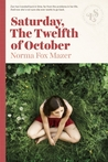 Saturday, The Twelfth Of October by Norma Fox Mazer