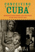 Conceiving Cuba: Reproduction, Women, and the State in the Post-Soviet Era