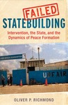 Failed Statebuilding: Intervention, the State, and the Dynamics of Peace Formation