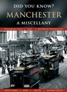 Manchester: A Miscellany (Did You Know?)