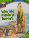 Who Hid Inside a Horse?: Ancient Times (Ask Me)