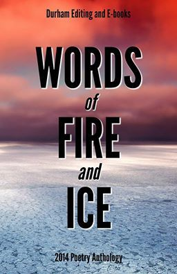 Words of Fire and Ice: 2014 poetry anthology