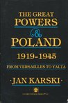 The Great Powers and Poland 1919-1945: From Versailles to Yalta