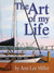 The Art of My Life by Ann Lee Miller
