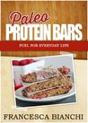 Paleo Protein Bars - Fuel for Everyday Life (Paleo Recipes)