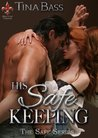 His Safe Keeping (Safe, #1)