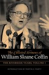 The Collected Sermons of William Sloane Coffin, Volumes One and Two: The Riverside Years