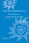 On Multimodality: New Media in Composition Studies