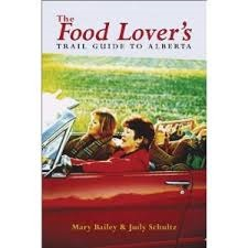 The Food Lover's Trail Guide to Alberta by Mary Bailey