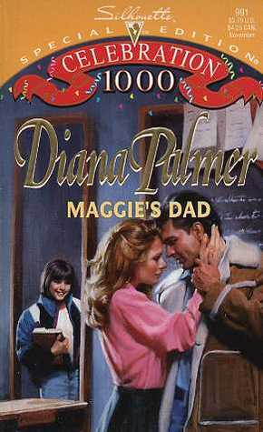 Maggie's Dad by Diana Palmer