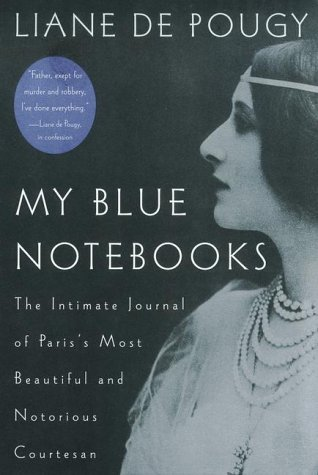 My Blue Notebooks by Liane de Pougy