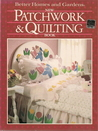 New Patchwork and Quilting Book (Better Homes and Gardens)