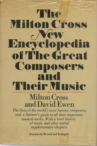 Milton Cross New Encyclopedia of the Great Composers and Thei... by Milton Cross