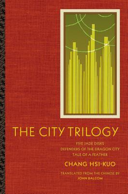 The City Trilogy by Hsi-kuo Chang