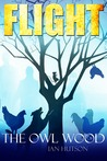 FLIGHT (The Owl Wood)