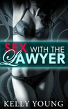 Sex With the Lawyer (Sex With the Lawyer #1)