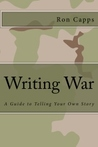 Writing War: A Guide to Telling Your Own Story