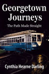 Georgetown Journeys: The Path Made Straight