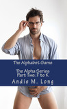 The Alphabet Game: Part Two - F to K. (The Alpha Series, #1.2)