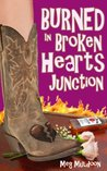 Burned in Broken Hearts Junction (Cozy Matchmaker Mystery)