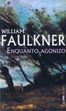 Enquanto agonizo by William Faulkner
