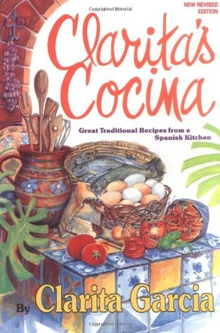 Clarita's Cocina: Great Traditional Recipes from a Spanish Kitchen