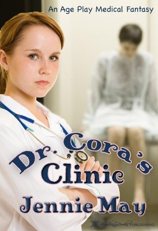 Dr. Cora's Clinic: An Age-Play Medical Fantasy