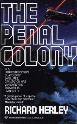 The Penal Colony by Richard Herley