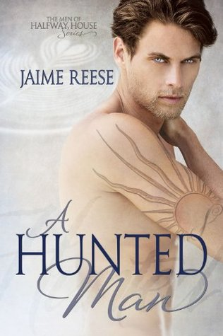 A Hunted Man (The Men of Halfway House, #2)