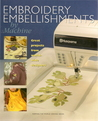 Embroidery Embellishments by Machine (Keeping the World Sewing Series)