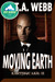 Moving Earth (Earthquake #2) (Pulp Friction 2014 #8)
