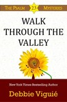 Walk Through the Valley (Psalm 23 Mysteries #8)
