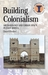 Building Colonialism: Archaeology and Urban Space in East Africa