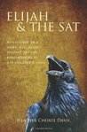 Elijah & the SAT: Reflections on a Hairy, Old, Desert Prophet and the Benchmarking of Our Children's Lives