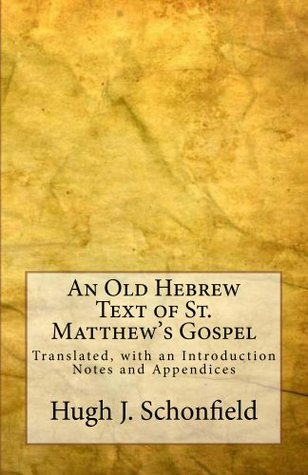 An Old Hebrew Text of St. Matthew's Gospel: Translated and with an Introduction Notes and Appendices