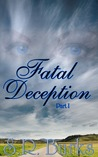 Fatal Deception: Part I