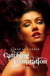 Catching Temptation